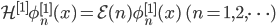 {\mathcal{H}^{[1]}\phi_n^{[1]}(x) = \mathcal{E}(n)\phi_n^{[1]}(x) \quad (n = 1,2,\dots)}