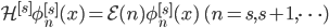 {\mathcal{H}^{[s]}\phi_n^{[s]}(x) = \mathcal{E}(n)\phi_n^{[s]}(x)\quad (n = s,s+1,\dots)}