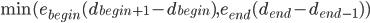 {\min(e_{begin}(d_{begin + 1} - d_{begin}), e_{end}(d_{end} - d_{end-1}))}