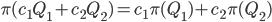 {\pi(c_1Q_1 + c_2Q_2) = c_1\pi(Q_1) + c_2\pi(Q_2)}
