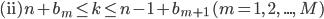 {\rm (ii)}\ n + b_m \le k \le n - 1 + b_{m+1}\ (m = 1,\ 2,\ ...,\ M)