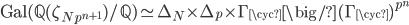 {\rm Gal}(\mathbb{Q}(\zeta_{Np^{n+1}})/\mathbb{Q}) \simeq \Delta_N \times \Delta_p \times \Gamma_{{\rm \cyc}}\big/(\Gamma_{{\rm \cyc}})^{p^n}