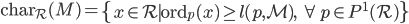 {\rm char}_{\mathcal{R}}(M) = \left\{ x\in \mathcal{R} \mid {\rm ord}_{\mathfrak{p}}(x) \geq l(\mathfrak{p}, \mathcal{M}), \; \forall \mathfrak{p} \in P^1(\mathcal{R}) \right\}