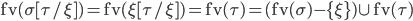 {\rm fv}(\sigma [ \tau / \xi ])={\rm fv}(\xi [ \tau / \xi ])={\rm fv}(\tau)=({\rm fv}(\sigma) - \{\xi\}) \cup {\rm fv}(\tau)