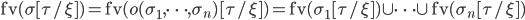 {\rm fv}(\sigma [ \tau / \xi ])={\rm fv}(o(\sigma_1, \cdots, \sigma_n) [ \tau / \xi ])={\rm fv}(\sigma_1 [ \tau / \xi ]) \cup \cdots \cup {\rm fv}(\sigma_n [ \tau / \xi ])