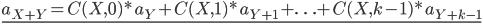{\underline{a_{X+Y} = C(X, 0)*a_Y + C(X, 1)*a_{Y+1} + \ldots + C(X, k-1)*a_{Y+k-1}}}