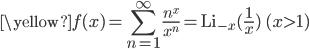 {\yellow\displaystyle f(x)=\sum_{n=1}^\infty \frac{n^x}{x^n}={\rm Li}_{\,-x}(\frac{1}{x})} \,\,\,\,(x>1)