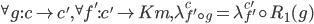 {} ^ {\forall} g : c \rightarrow c', {} ^ {\forall} f' : c' \rightarrow Km, \lambda ^ c _ {f' \circ g} = \lambda ^ {c'} _ {f'} \circ R _ 1(g)