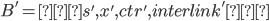 {B' = ⟨s', x', ctr', interlink'⟩}
