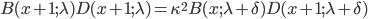 {B(x + 1;\lambda)D(x + 1;\lambda) = \kappa^2B(x;\lambda + \delta)D(x + 1;\lambda + \delta)}