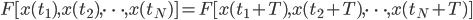 {F[x(t_1),x(t_2),\dots,x(t_N)] = F[x(t_1 + T),x(t_2 + T),\dots,x(t_N + T)]}