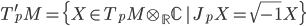 {T_p^{\prime}M = \{X \in T_pM \otimes_{\mathbb{R}} \mathbb{C} \,|\, J_pX = \sqrt{-1}X\}}