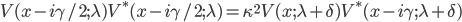 {V(x - i\gamma/2;\lambda)V^{\ast}(x - i\gamma/2;\lambda) = \kappa^2V(x;\lambda + \delta)V^{\ast}(x - i\gamma;\lambda + \delta)}