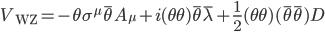 {V_{\mathrm{WZ}} = -\theta\sigma^{\mu}\bar{\theta}A_{\mu} + i(\theta\theta)\bar{\theta}\bar{\lambda} + \frac{1}{2}(\theta\theta)(\bar{\theta}\bar{\theta})D}