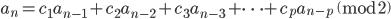 {a_n = c_1a_{n - 1} + c_2a_{n - 2} + c_3a_{n - 3} + \cdots + c_pa_{n - p} \pmod 2}