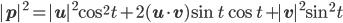|\bf{p}|^2=|\bf{u}|^2\cos^2t+2(\bf{u}\cdot\bf{v})\sin t \cos t+|\bf{v}|^2\sin^2t