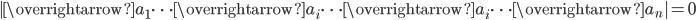 |\overrightarrow{a}_1 \cdots \overrightarrow{a}_i \cdots \overrightarrow{a}_i \cdots \overrightarrow{a}_n|=0