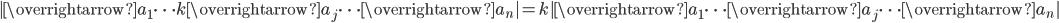 |\overrightarrow{a}_1 \cdots k\overrightarrow{a}_j \cdots \overrightarrow{a}_n|=k|\overrightarrow{a}_1 \cdots \overrightarrow{a}_j \cdots \overrightarrow{a}_n|