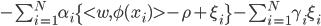 - \sum_{i=1}^N \alpha_i \{\lt w,\phi(x_i) \gt - \rho + \xi_i \} - \sum_{i=1}^N \gamma_i \xi_i