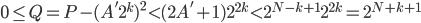 0 \le Q = P - (A' 2^k)^2 < (2A'+1) 2^{2k} < 2^{N-k+1} 2^{2k} = 2^{N+k+1}