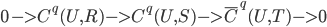 0 -> C^q(U,R) -> C^q(U,S) -> \bar{ C}^q(U,T)  -> 0