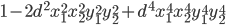 1 - 2 d^{2} x_{1}^{2}x_{2}^{2}y_{1}^{2}y_{2}^{2} +  d^{4} x_{1}^{4}x_{2}^{4}y_{1}^{4}y_{2}^{4}