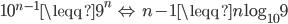 10^{n-1} \leqq 9^n \ \Leftrightarrow\ n-1\leqq n \log_{10}9