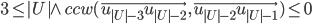 3\leq|U|\wedge ccw(\vec{u_{|U|-3}u_{|U|-2}}, \vec{u_{|U|-2}u_{|U|-1}})\leq 0