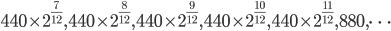 440\times2^{\frac{7}{12}},440\times2^{\frac{8}{12}},440\times2^{\frac{9}{12}},440\times2^{\frac{10}{12}},440\times2^{\frac{11}{12}},880,\cdots