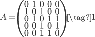 A=\left(\begin{array}{ccccc}0&1&0&0&0\\1&0&1&0&0\\0&1&0&1&1\\0&0&1&0&1\\0&0&1&1&0\end{array}\right) \tag{1}