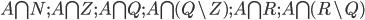 A\bigcap_{}^{}N ; A\bigcap_{}^{}Z; A\bigcap_{}^{}Q; A\bigcap_{}^{}(Q\setminus Z); A\bigcap_{}^{}R; A\bigcap_{}^{}(R\setminus Q)