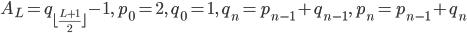 A_{L}=q_{\lfloor\frac{L+1}{2}\rfloor}-1,\ p_{0}=2,\ q_{0}=1,\ q_{n}=p_{n-1}+q_{n-1},\ p_{n}=p_{n-1}+q_{n}