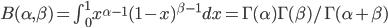 B(\alpha, \beta) = \int_{0}^{1} x^{\alpha - 1}(1-x)^{\beta-1}dx = \Gamma(\alpha)\Gamma(\beta) / \Gamma(\alpha+\beta)
