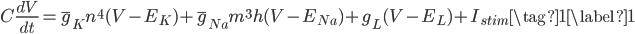 C\frac{dV}{dt}=\overline g_{K}n^4(V-E_K)+\overline g_{Na} m^3h(V-E_{Na})+g_L(V-E_L)+I_{stim}\tag{1} \label{1}