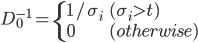 D_{0}^{-1} = \left\{ \begin{array}{ll}  1 / \sigma_i & (\sigma_i > t) \\  0 & (otherwise) \end{array} \right.
