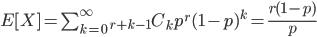 E[ X ]=\sum_{k=0}^\infty\,\,{}_{r+k-1} C_k p^r (1 - p)^k = \frac{r(1-p)}{p}