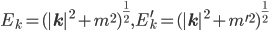 E_k=(|{\bf{k}}|^2+m^{2})^{\frac{1}{2}}, E_k^\prime=(|{\bf{k}}|^2+m^{\prime 2})^{\frac{1}{2}}