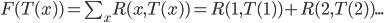 F(T(x)) = \sum_{x} R(x,T(x)) = R(1,T(1))+R(2,T(2))...