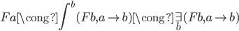 Fa \cong \displaystyle\int ^ b (Fb, a \rightarrow b) \cong \exists _ b (Fb, a \rightarrow b)