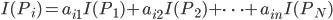 I(P_i) = a_{i1} I(P_1) + a_{i2} I(P_2) + \cdots + a_{in} I(P_N)