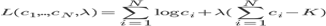 L(c_1, .. , c_N,\lambda) = \sum_{i=1}^N \log c_i + \lambda(\sum_{i=1}^Nc_i - K)