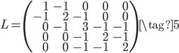 L=\left(\begin{array}{rrrrr}1&-1&0&0&0\\-1&2&-1&0&0\\0&-1&3&-1&-1\\0&0&-1&2&-1\\0&0&-1&-1&2\end{array}\right)\tag{5}