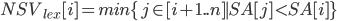 NSV_{lex} [i] = min \{ j \in [i + 1..n] \mid  SA [j] \lt SA [i]  \}