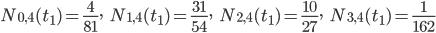 N_{0,4}(t_{1})=\frac{4}{81},\hspace{5pt} N_{1,4}(t_{1})=\frac{31}{54},\hspace{5pt} N_{2,4}(t_{1})=\frac{10}{27},\hspace{5pt} N_{3,4}(t_{1})=\frac{1}{162}