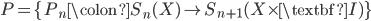 P = \{P_{n}\colon S_{n}(X) \to S_{n+1}(X \times \textbf{I})\}