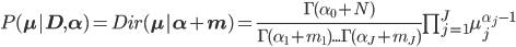 P(\bf{\mu}|\bf{D}, \bf{\alpha})=Dir(\bf{\mu}|\bf{\alpha}+\bf{m})=\frac{\Gamma(\alpha_0+N)}{\Gamma(\alpha_1+m_1)...\Gamma(\alpha_J+m_J)}\prod_{j=1}^J\mu_j^{\alpha_j-1}