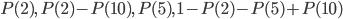 P(2),\, P(2)-P(10),\, P(5),\, 1-P(2)-P(5)+P(10)