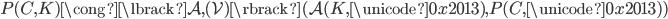 P(C,K) \cong \lbrack \mathcal{A}, (\mathcal{V}) \rbrack ( \mathcal{A}(K, \unicode{0x2013}), P(C, \unicode{0x2013}))