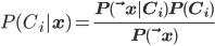 P(C_{i}|\bf x) = \frac{P(\bf x|C_{i})P(C_{i})}{P(\bf x)}