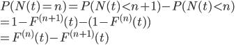 P(N(t)= n)= P(N(t)< n+1) - P(N(t) \lt n)\\ =1-F^{(n+1)}(t) - (1- F^{(n)}(t))\\ =  F^{(n)}(t) -  F^{(n+1)}(t)